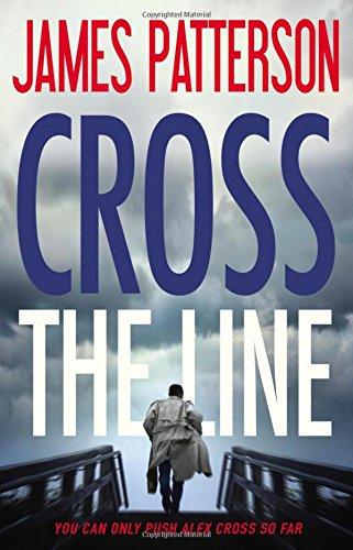 9780316407090: Cross the Line (Alex Cross Novels)