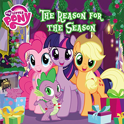 9780316410779: My Little Pony: The Reason for the Season