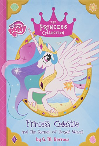 9780316410861: My Little Pony: Princess Celestia and the Summer of Royal Waves (My Little Pony: the Princess Collection)