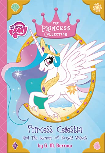 9780316410861: My Little Pony: Princess Celestia and the Summer of Royal Waves (The Princess Collection)