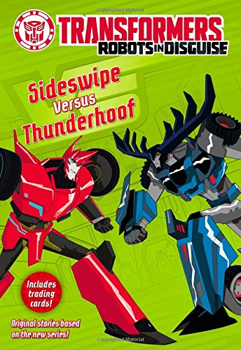 9780316410885: Transformers Robots in Disguise: Sideswipe Versus Thunderhoof