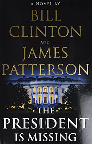 The President Is Missing (SIGNED): Clinton, Bill and