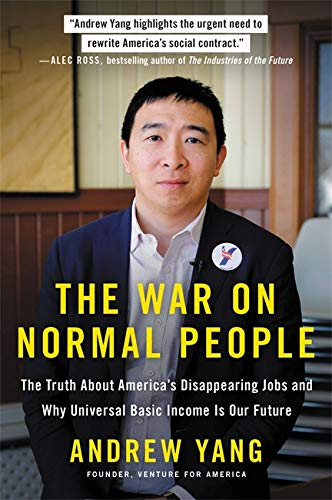 9780316414210: The War on Normal People: The Truth About America's Disappearing Jobs and Why Universal Basic Income Is Our Future