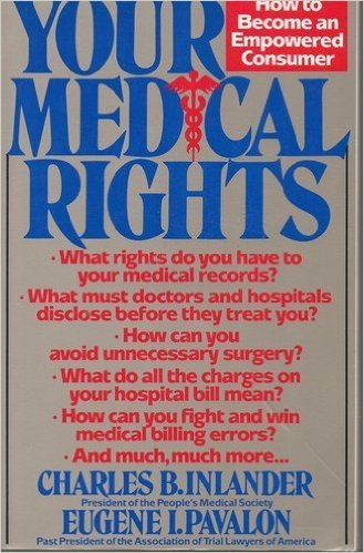 Your Medical Rights: How to Become an Empowered Consumer (9780316418850) by Charles B. Inlander; Eugene I. Pavalon