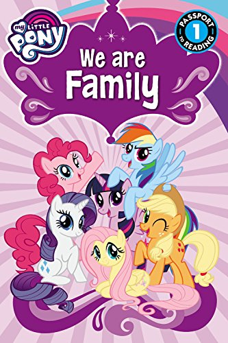 My Little Pony: We Are Family (Passport to Reading Level 1)