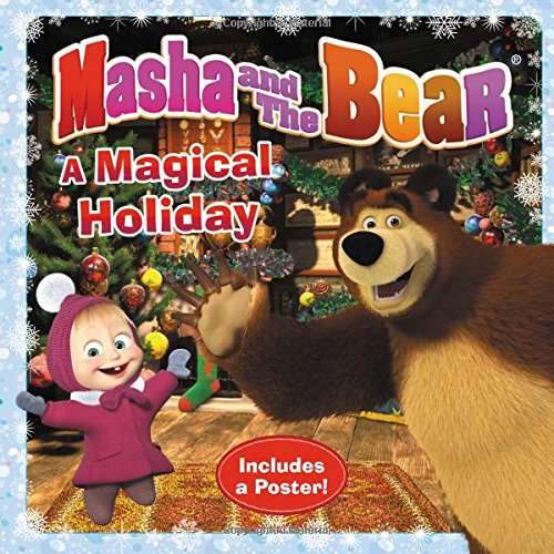 Masha and the Bear: A Magical Holiday: Lauren Forte