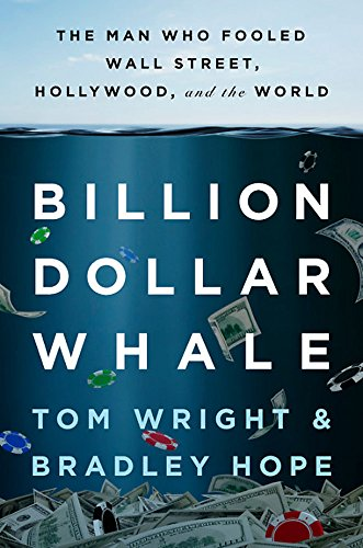 9780316436502: Billion Dollar Whale: The Man Who Fooled Wall Street, Hollywood, and the World