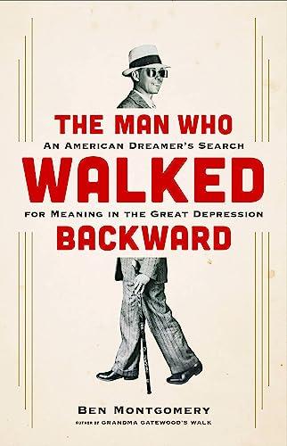 The Man Who Walked Backward: An American: Ben Montgomery
