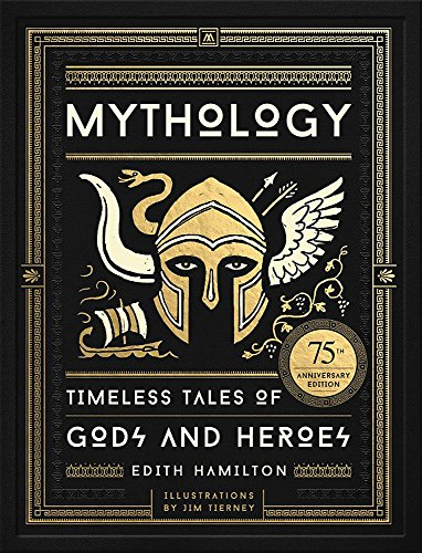 9780316438520: Mythology: Timeless Tales of Gods and Heroes, 75th Anniversary Illustrated Edition
