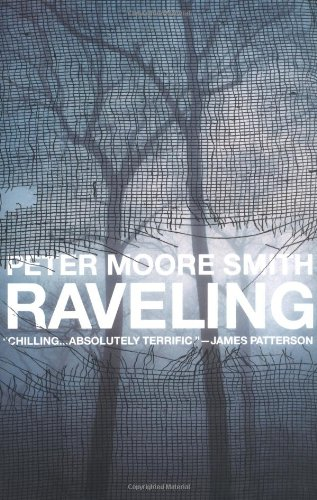 Raveling (Signed First Edition): Peter Moore Smith