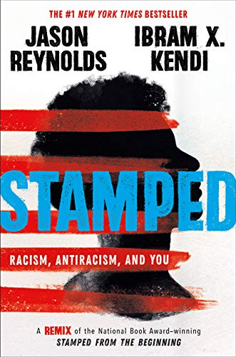 9780316453691: Stamped: Racism, Antiracism, and You: A Remix of the National Book Award-winning Stamped from the Beginning