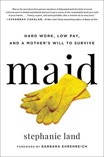 9780316454506: Maid: Hard Work, Low Pay, and a Mother's Will to S