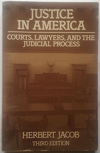9780316455244: Justice in America: Courts, Lawyers, and the Judicial Process