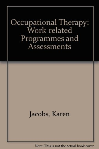 9780316455473: Occupational Therapy: Work-related Programmes and Assessments