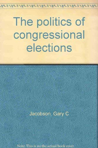 9780316455633: The politics of congressional elections