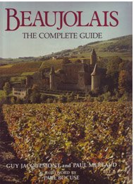 BEAUJOLAIS : THE COMPLETE GUIDE