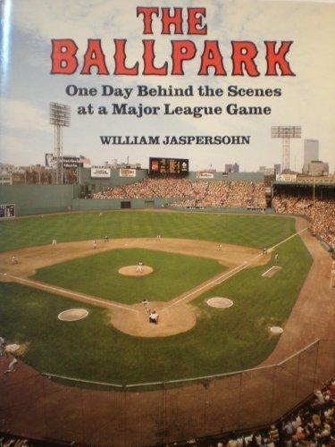The Ballpark: One Day Behind the Scenes: Jaspersohn, William
