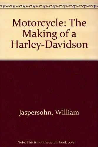 9780316458177: Motorcycle: The Making of a Harley-Davidson