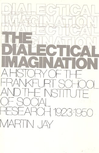9780316458306: Dialectical Imagination: A History of the Frankfurt School and Institute of Social Research