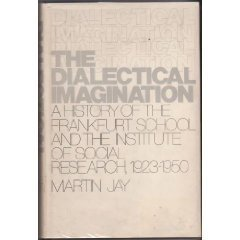 9780316460491: The Dialectical Imagination - A History of the Frankfurt School and the Institute of Social Research, 1923-1950. Heinemann Educ. Books. 1973.