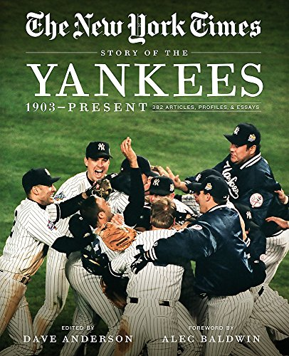 9780316463867: New York Times Story of the Yankees: 1903-Present: 390 Articles, Profiles & Essays