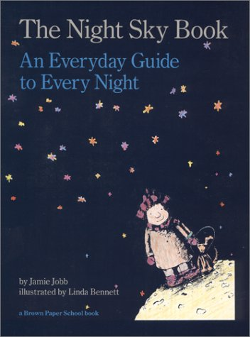 9780316465526: The Night Sky Book: An Everyday Guide to Every Night