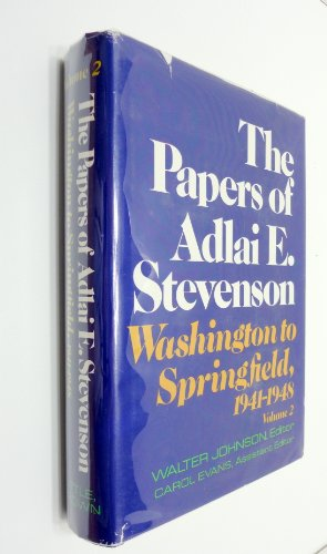The Papers of Adlai E. Stevenson Washington to Springfield, 1941-1948 Volume 2