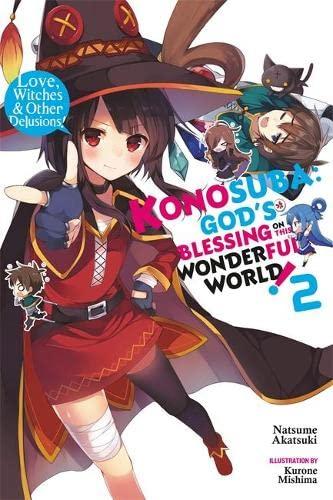 9780316468701: Konosuba: God's Blessing on This Wonderful World!, Vol. 2 (Novel): Love, Witches & Other Delusions!