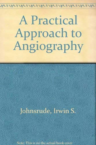 9780316469814: A Practical Approach to Angiography