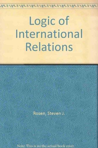 9780316472883: The Logic of International Relations