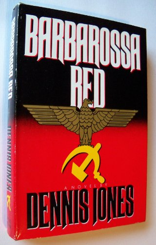 Barbarossa Red: A Novel: Jones, Dennis