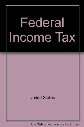 9780316476225: Federal income taxation (Law school casebook series)