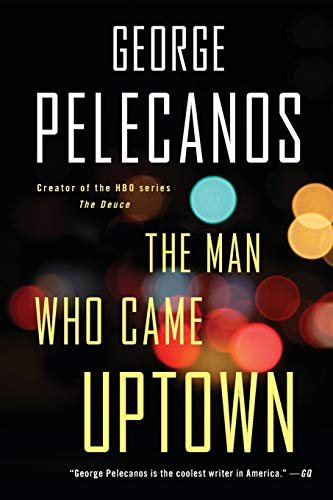 9780316479837: The Man Who Came Uptown