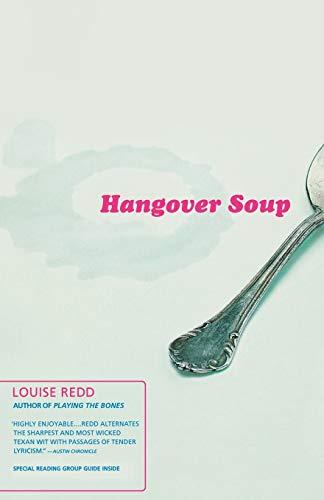 Hangover Soup: A Novel: Louise Redd