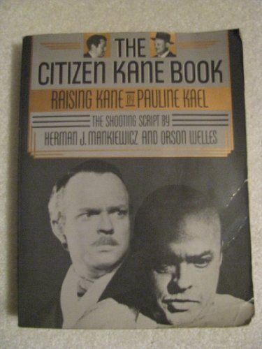 9780316481724: The Citizen Kane Book: Raising Kane; The Shooting Script