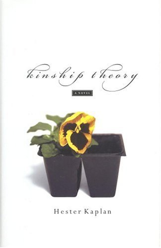 Kinship Theory: A Novel: Kaplan, Hester