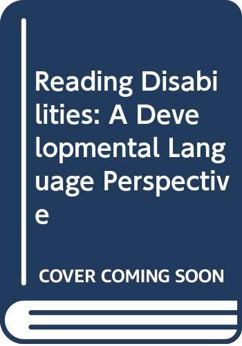 9780316482523: Reading Disabilities: A Developmental Language Perspective