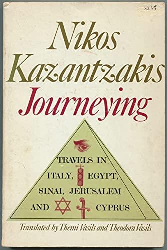 Journeying: Travels in Italy, Egypt, Sinai, Jerusalem: Nikos Kazantzakis