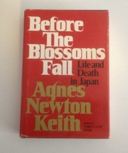 Before the blossoms fall: Life and death: Keith, Agnes Newton