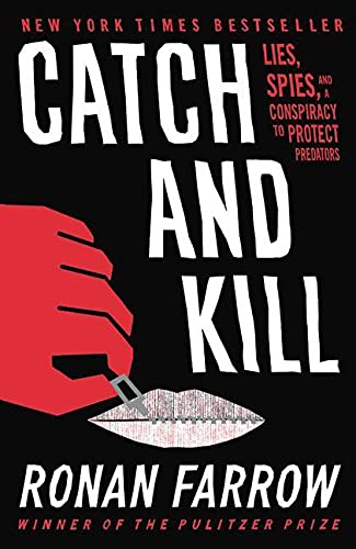 Book Cover: Catch and Kill: Lies, Spies, and a Conspiracy to Protect Predators