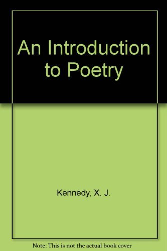 9780316488693: An Introduction to Poetry [Paperback] by Kennedy, X. J.