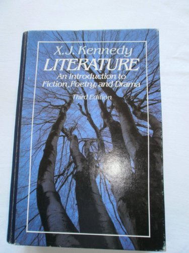 Literature: An introduction to fiction, poetry, and drama (0316488763) by X. J.; Kennedy