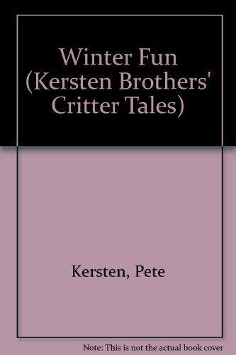 9780316490047: Winter Fun (Kersten Brothers' Critter Tales)