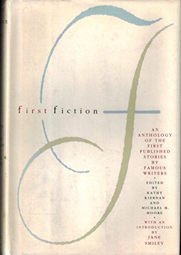 First Fiction: An Anthology of the First Published Stories by Famous Writers: Kiernan, Kathy