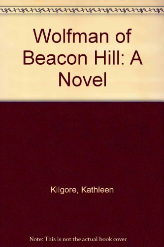9780316493062: The Wolfman of Beacon Hill: A Novel