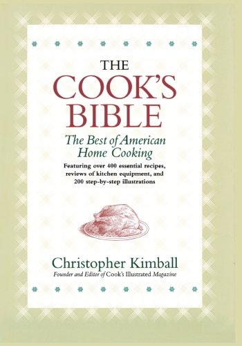9780316493710: The Cook's Bible: The Best of American Home Cooking