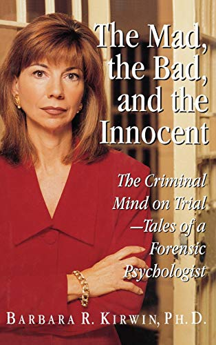 9780316494991: Mad, the Bad, and the Innocent, The: The Criminal Mind on Trial - Tales of a Forensic Psychologist