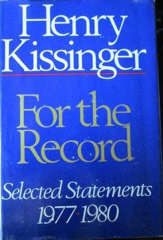 For the Record: Selected Statements 1977-1980 (9780316496636) by Kissinger, Henry