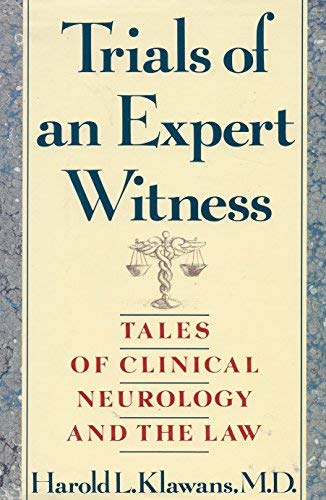 Trials of an Expert Witness: Tales of Clinical Neurology and the Law (0316496839) by Harold L. Klawans
