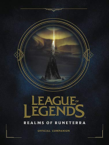 9780316497329: League of Legends: Realms of Runeterra (Official Companion)